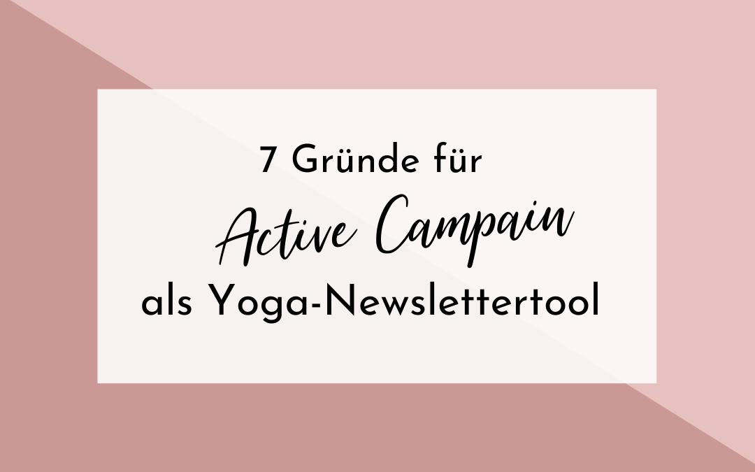 7 Gründe für Active Campaign als Yoga Newslettertool