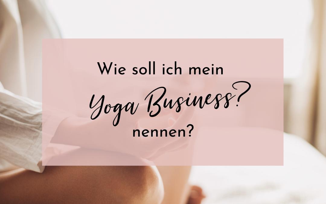 Wie soll ich mein Yoga-Business nennen?